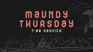 Maundy Thursday For You