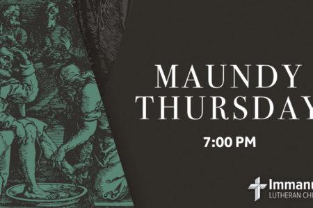Maundy Thursday Service with Holy Communion at 7:00pm. Immanuel Lutheran Church, Joplin, Missouri.