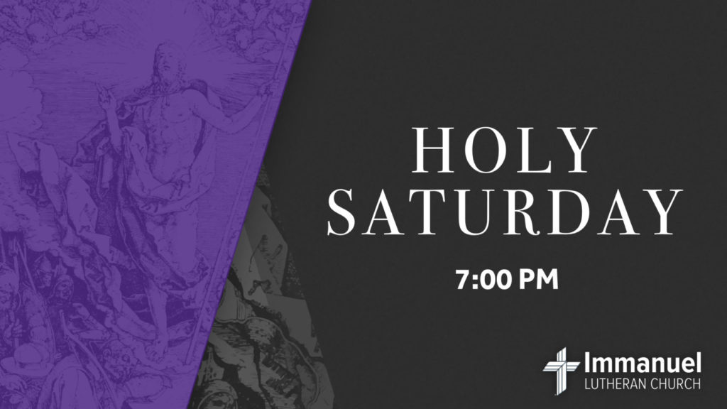 Holy Saturday Easter Vigil Service at 7:00pm. Immanuel Lutheran Church, Joplin, Missouri.