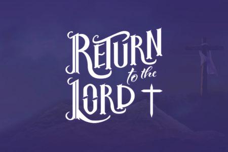 return to the lord logo. lent 2021. Immanuel Lutheran Church LCMS. Joplin Missouri.