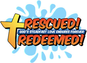 rescued redeemed vbs at home 2020 vacation bible school