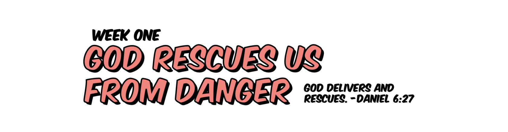 God Rescues Us From Danger vbs at home