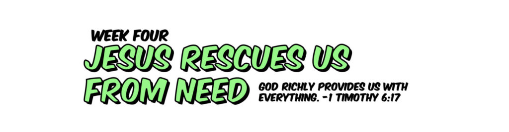 Jesus Rescues Us From Need. VBS At Home.