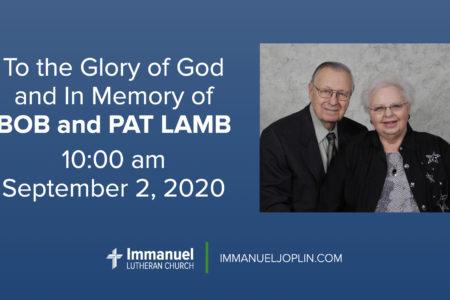 bob and pat lamb funeral. Immanuel Lutheran Church LCMS. Joplin, Missouri