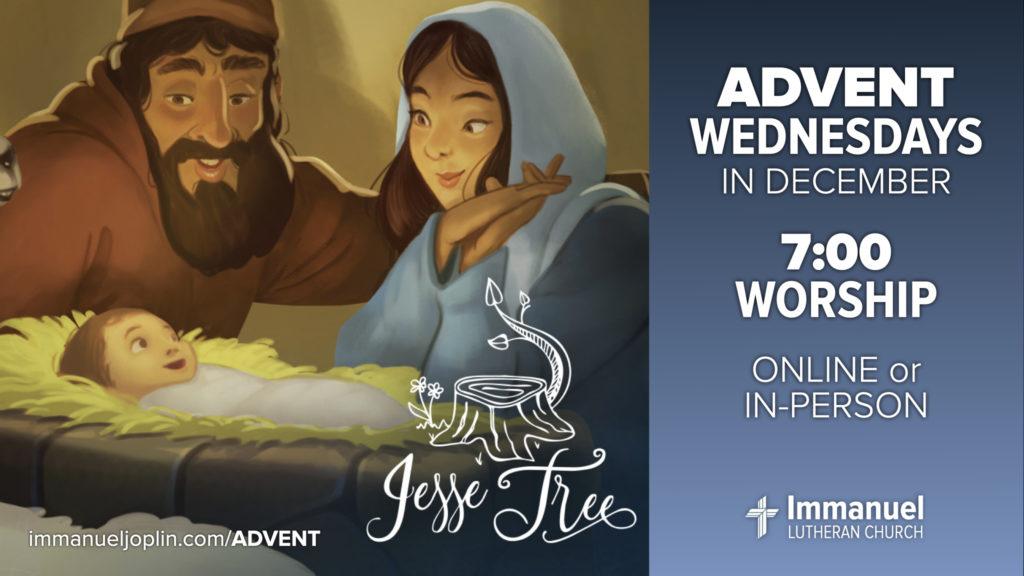 Advent Wednesday Worship Service. Jesse Tree. Immanuel Lutheran Church LCMS. Joplin Missouri.
