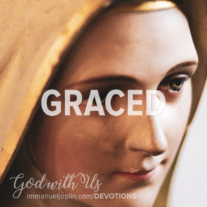 graced. God With Us Advent Devotion. Immanuel Lutheran Church LCMS. Joplin Missouri.