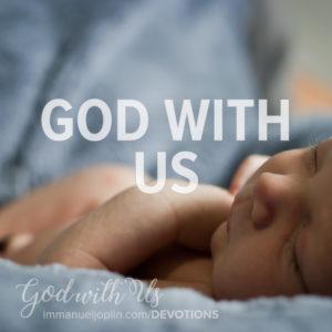 God With Us December 25 Advent Devotion Christmas 2020. Immanuel Lutheran Church LCMS. Joplin Missouri.