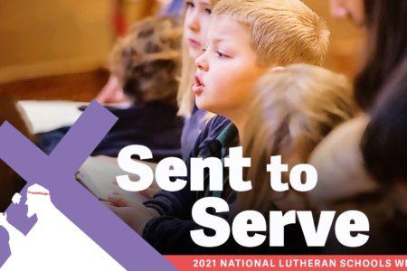 Sent to Serve. National Lutheran Schools Week 2021. Immanuel Lutheran Church LCMS. Joplin Missouri.